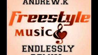 Andrew K - Endlessly  (latin freestyle Remix