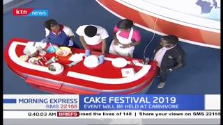 2019 cake festival kicks off tomorrow at carnivore | Morning Express | Part 2
