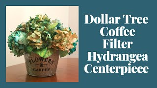 Dollar Tree Coffee Filter Hydrangea Centerpiece