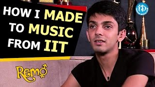 How I Made To Music From IIT - Anirudh Ravichander | Remo Movie || Talking Movies With iDream
