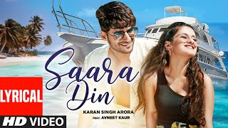 Saara Din Lyrical | Karan Singh Arora | Avneet Kaur | T-Series - Download this Video in MP3, M4A, WEBM, MP4, 3GP