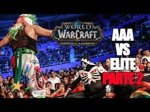 AAA Vs ELITE: Parte 2 Presentado por World of Warcraft | Lucha Libre AAA Worldwide