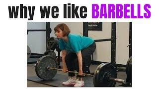 Why We Like BARBELLS
