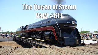 The Queen of Steam, the Norfolk & Western #611