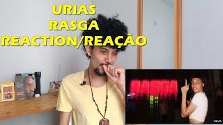 Urias: Rasga   ReaçãoReaction