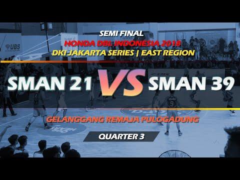 Q3 SMAN 21 vs SMAN 39 SEMI FINAL  HONDA DBL INDONESIA 2018  - DKI JAKARTA - EAST REGION