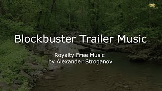 Blockbuster Trailer Music [Movie Trailer, Cinematic Trailer, Hollywood Trailer] Royalty Free