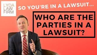 Who are the Parties in a Lawsuit (Defendant, Plaintiff, etc.)?   Legal Parties Explained