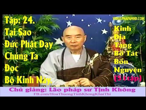 TẬP 24, Tại Sao Đức Phật Dạy Chúng Ta Đọc Bộ Kinh Này, Địa Tạng Bồ Tát Bổn Nguyện Kinh Giảng Ký