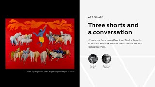 ARTiculate: Three Shorts and a Conversation