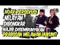 Gil4! Hoax Persekusi Nelayan Dibongkar, Najib Disembunyikan: Prabowo-Sandi Mel4wan Hukum?
