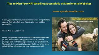 Tips to Plan Your NRI Wedding Successfully at Matrimonial Websites