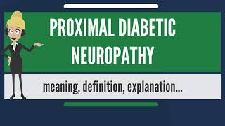 What is PROXIMAL DIABETIC NEUROPATHY? What does PROXIMAL DIABETIC NEUROPATHY mean?