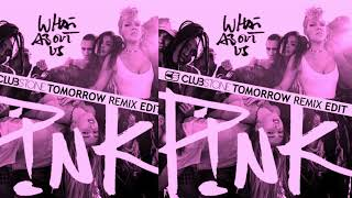 Pink   What About Us (Clubstone Tomorrow Remix Edit)