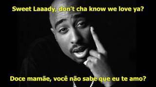 2Pac - Dear Mama (Legendado/Lyrics)