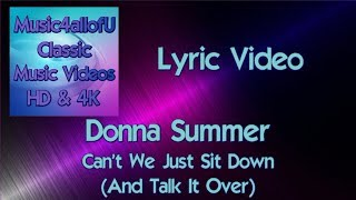 Donna Summer - Can't We Just Sit Down (And Talk It Over) HD Lyric Video