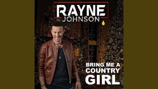 Rayne Johnson Bring Me A Country Girl