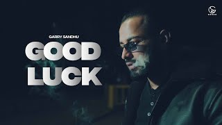 Good Luck | Garry Sandhu | Latest Punjabi Song 2021 | Rahul Sathu | Fresh Media Records - |