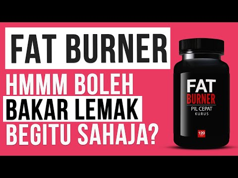 Fat burner untuk kurangkan berat badan? Does it really work?