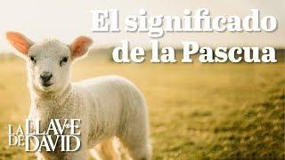 El significado de la Pascua