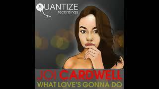 Joi Cardwell   What Love's Gonna Do Dj Spen  Gary Hudgins Remix