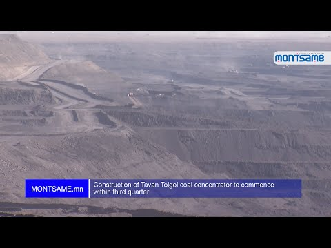 Construction of Tavan Tolgoi coal concentrator to commence within third quarter