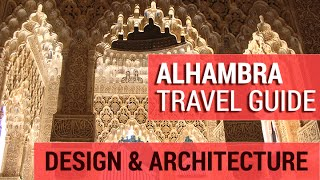 Alhambra: Design & Architecture Detailed Guide ( Granada, Spain - Tour)
