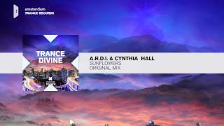 A.R.D.I. & Cynthia Hall - Sunflowers FULL taken from Trance Divine