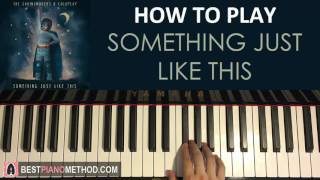"""Video thumbnail of """"HOW TO PLAY - The Chainsmokers & Coldplay - Something Just Like This (Piano Tutorial Lesson)"""""""