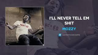 Mozzy   I'll Never Tell Em Shit (AUDIO)