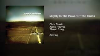 Mighty Is The Power Of The Cross