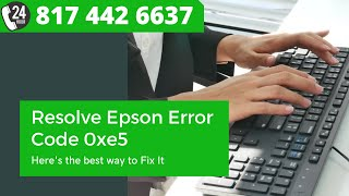 What is Epson error code 0xe5 And How to Fix Epson printer 0xe5 Error Code