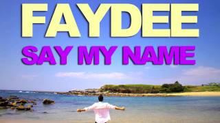 Faydee - Say My Name (Teaser)