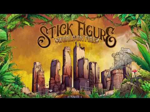 Stick Figure – World On Fire Feat Slightly Stoopid