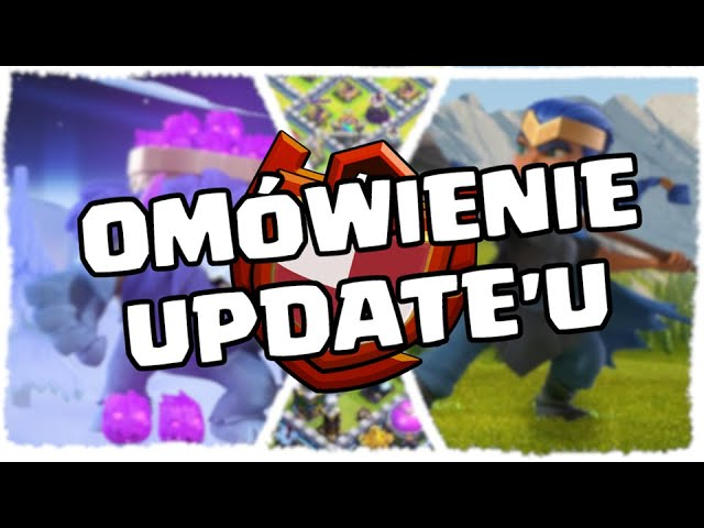 *WoW* co oni dodali-Omówienie update-u-Clash of Clans Polska 2019.