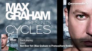 Grace   Not Over Yet (Max Graham Vs Protoculture Remix)