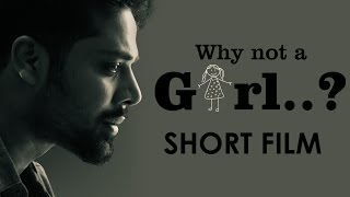 Why Not A Girl..? Telugu Short Film 2016
