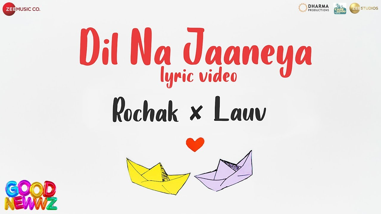 Dil Na Jaaneya – Good Newwz | Rochak Kohli