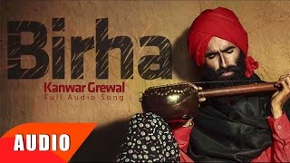 Birha ( Full Audio Song ) | Kanwar Grewal | Punjabi Song Collection | Speed Records