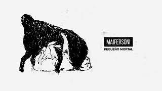 Maifersoni   Pequeño Mortal (audio Oficial)