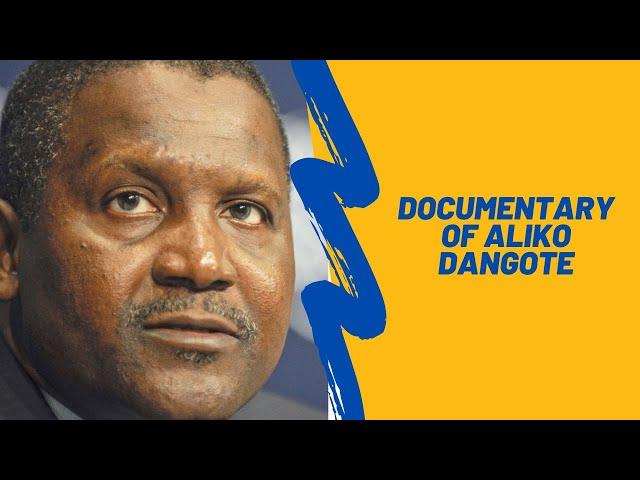The Documentary of Aliko Dangote