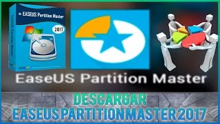 Descargar E Instalar EaseUS Partition Master 11.10 FULL | 2017