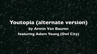 Youtopia (ALTERNATE VERSION) by Armin Van Buuren ft. Adam Young