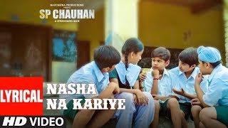 Lyrical : Nasha Na Kariye Video | SP CHAUHAN | Jimmy Shergill, Yuvika Chaudhary