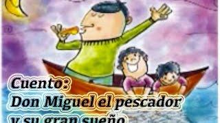 """Cuento infantil """"Don Miguel el pescador y su gran sueño"""""""