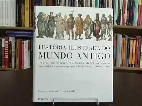 Dica de leitura: História Ilustrada do Mundo Antigo relata hábitos das antigas civilizações
