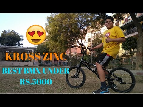BEST BMX BICYCLE UNDER RS.5000 | KROSS ZINC | HONEST REVIEW | STUNTING CYCLES |