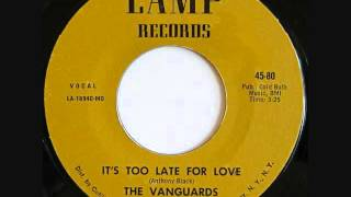 It's Too late For Love   -  The Vanguards