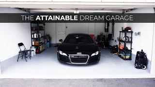 The ATTAINABLE Dream Garage Setup 2020!