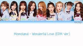 Momoland (모모랜드) – Wonderful Love (EDM Ver.) (어마어마해) Lyrics (Han|Rom|Eng|Color Coded)